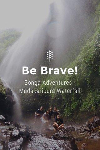 Be Brave! Songa Adventures - Madakaripura Waterfall