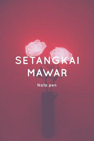 SETANGKAI MAWAR Nata pen