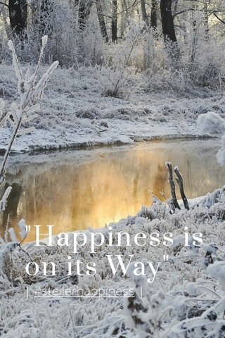 """Happiness is on its Way"" 