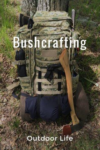 Bushcrafting Outdoor Life