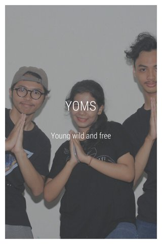 YOMS Young wild and free