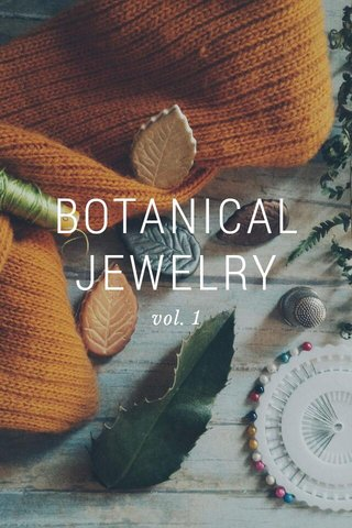 BOTANICAL JEWELRY vol. 1