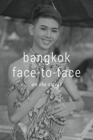 bangkok face-to-face on the street