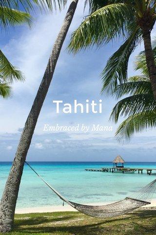 Tahiti Embraced by Mana