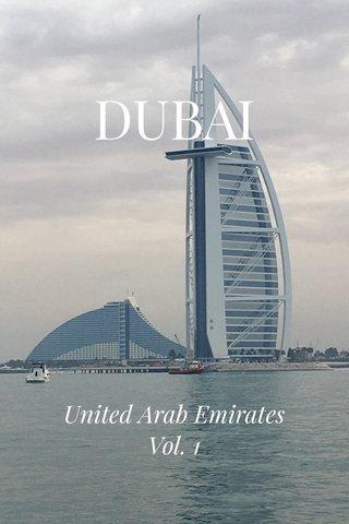 DUBAI United Arab Emirates Vol. 1