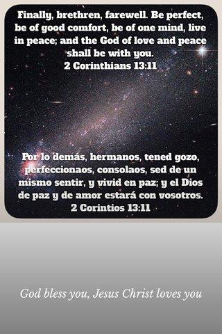 God bless you, Jesus Christ loves you