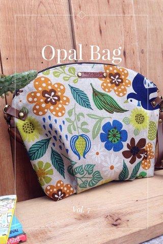 Opal Bag Vol. 7