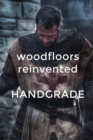 woodfloors reinvented HANDGRADE