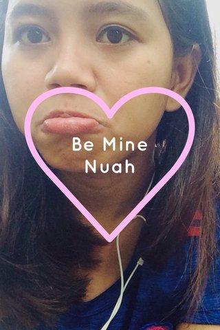 Be Mine Nuah