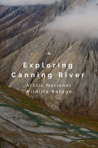 Exploring Canning River Arctic National Wildlife Refuge