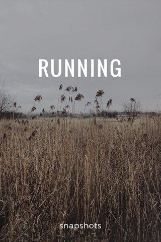 RUNNING snapshots