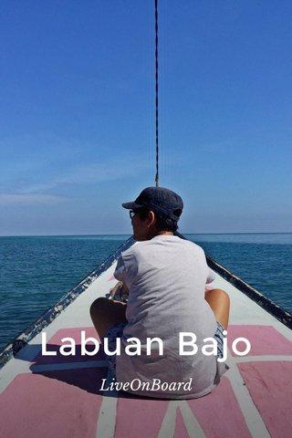 Labuan Bajo LiveOnBoard