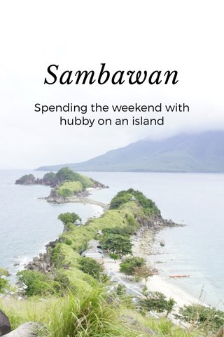 Sambawan Spending the weekend with hubby on an island