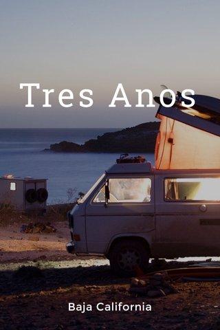 Tres Anos Baja California