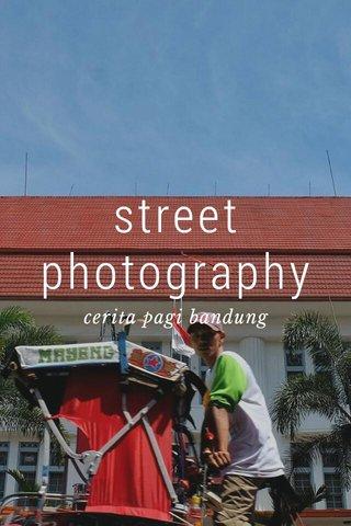 street photography cerita pagi bandung