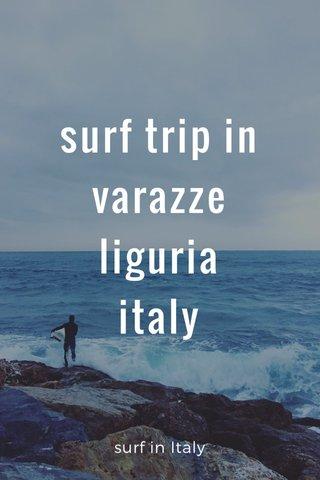 surf trip in varazze liguria italy surf in Italy