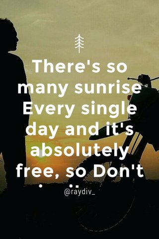 There's so many sunrise Every single day and it's absolutely free, so Don't miss it many times @raydiv_