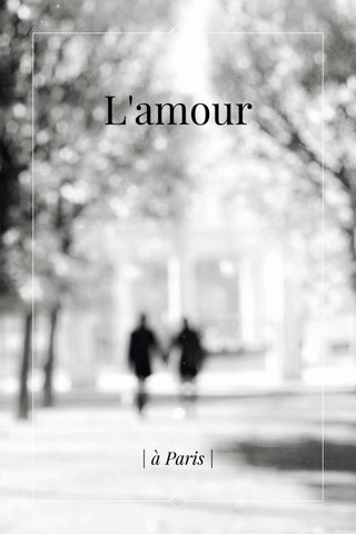 L'amour | à Paris |