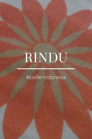 RINDU #stellerindonesia