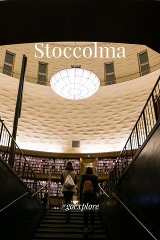 Stoccolma #goexplore