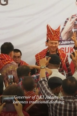 Governor of DKI Jakarta in karoness traditional clothing
