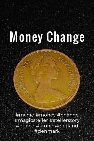 Money Change #magic #money #change #magicsteller #stellerstory #pence #krone #england #denmark