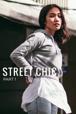 STREET CHIC PART 1