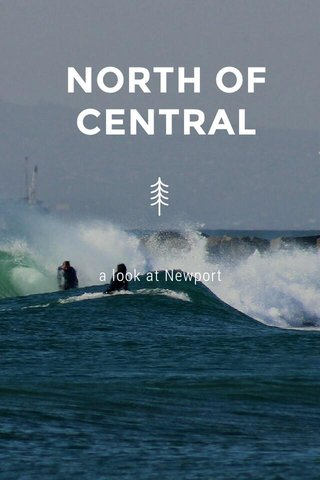 NORTH OF CENTRAL a look at Newport