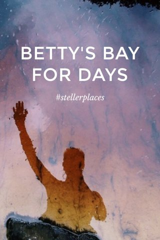 BETTY'S BAY FOR DAYS #stellerplaces