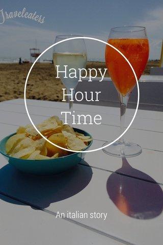 Happy Hour Time An italian story