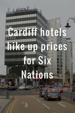 Cardiff hotels hike up prices for Six Nations