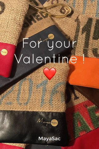 For your Valentine !❤ MayaSac