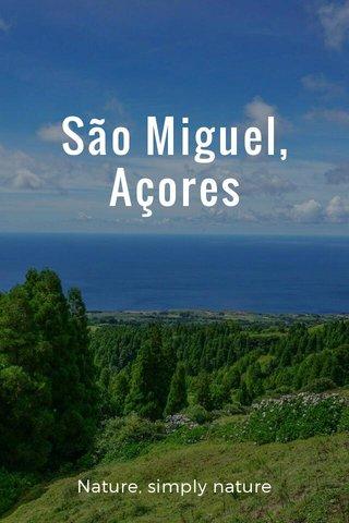 São Miguel, Açores Nature, simply nature