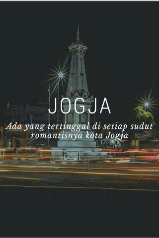 JOGJA Ada yang tertinggal di setiap sudut romantisnya kota Jogja