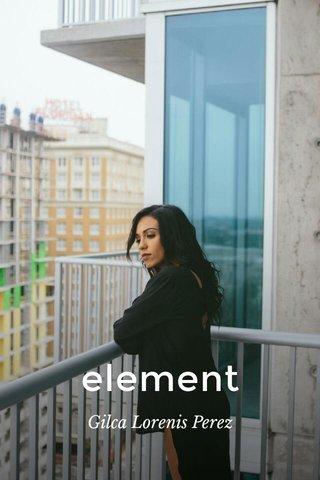 element Gilca Lorenis Perez