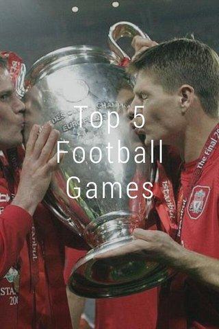 Top 5 Football Games