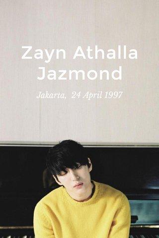 Zayn Athalla Jazmond Jakarta, 24 April 1997
