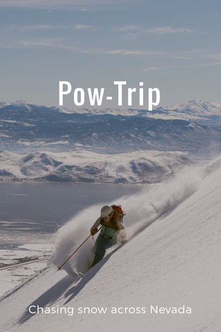 Pow-Trip Chasing snow across Nevada