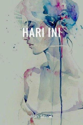HARI INI Sun Shine