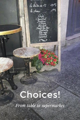 Choices! From table to supermarket