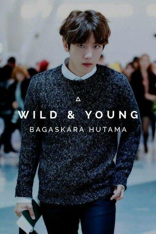 WILD & YOUNG BAGASKARA HUTAMA