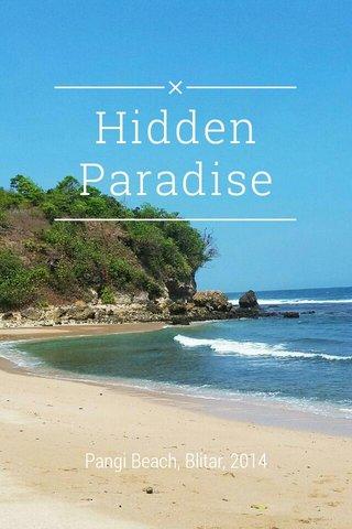Hidden Paradise Pangi Beach, Blitar, 2014