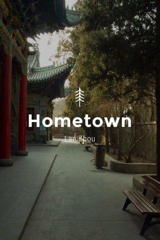 Hometown Lan Zhou