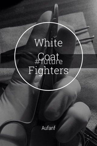 White Coat Fighters Aufanf