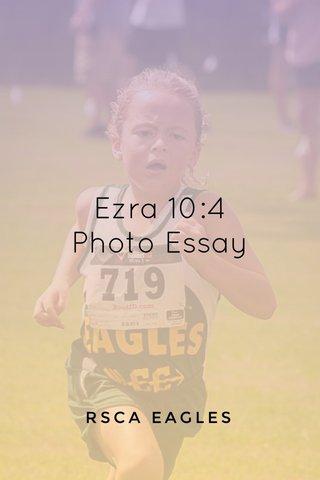 Ezra 10:4 Photo Essay RSCA EAGLES