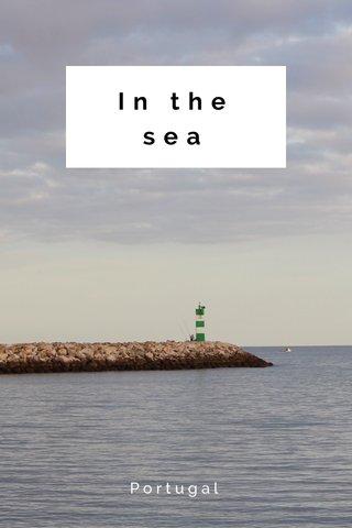 In the sea Portugal