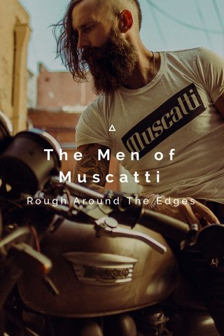 The Men of Muscatti Rough Around The Edges