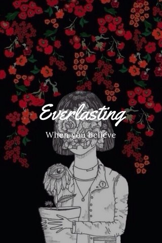 Everlasting When you believe
