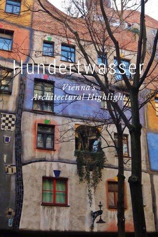 Hundertwasser Vienna's Architectural Highlight