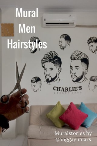 Mural Men Hairstyles Muralstories by @anggayuniars